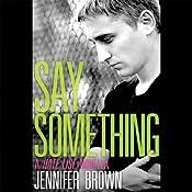 Say Something: A Hate List Novella   Jennifer Brown