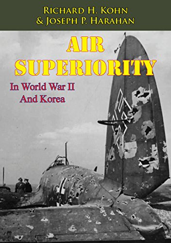 Air Superiority In World War II And Korea [Illustrated Edition] (English Edition) por [Kohn, Richard H., Harahan, Joseph P.]