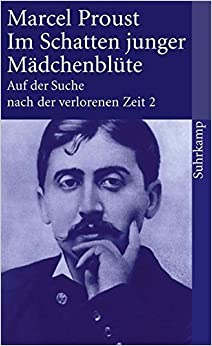 Book Auf der Suche nach der verlorenen Zeit 2. Im Schatten junger M???dchenbl??te. by Marcel Proust (2004-11-30)