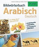 PONS Bildwörterbuch Arabisch: Deutsch. Für Alltag, Beruf und unterwegs