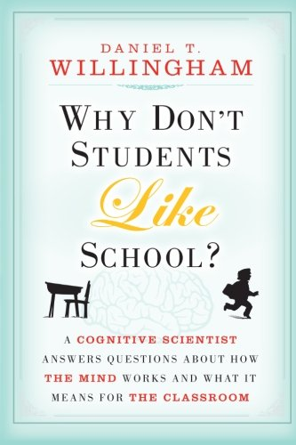 Why Dont Students Like School   A Cognitive Scientist Answers Questions About How The Mind Works And What It Means For The Classroom