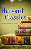 The Complete Harvard Classics - All 51 Volumes in One Edition: The Anthology of the Greatest Works of World Literature - Dr. Eliot's Five Foot Shelf