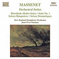 Massenet - Heródiade Orchestral Suites Nos 1-3