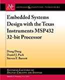 img - for Embedded Systems Design with the Texas Instruments MSP432 32-bit Processor (Synthesis Lectures on Digital Circuits and Systems) book / textbook / text book