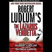 Robert Ludlum's The Lazarus Vendetta: A Covert One Novel   Patrick Larkin