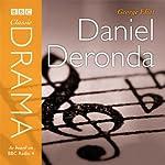 Classic Drama: Daniel Deronda (Dramatised) | George Eliot