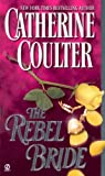 The Rebel Bride, Catherine Coulter, 0451218000