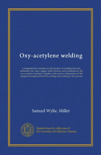 Oxy-acetylene welding: a comprehensive treatise on the practice of welding cast iron, malleable iron, steel, copper, brass, bronze, and aluminum by ... for both welding and cutting by this...