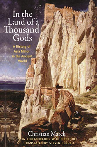 (In the Land of a Thousand Gods: A History of Asia Minor in the Ancient World)