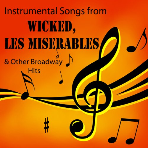 Instrumental Songs from Wicked, Les Miserables & Other Broadway (Les Miserables Instrumental)