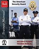 Security Guard Training Manual: The American Security Guard
