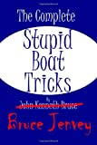 The Complete Stupid Boat Tricks, Bruce Jenvey, 1484004299
