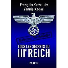 Tous les secrets du IIIe Reich (French Edition)