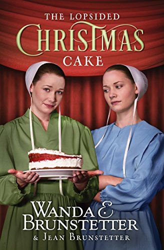 The Lopsided Christmas Cake by [Brunstetter, Wanda E., Brunstetter, Jean]