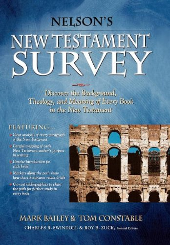 Nelson's New Testament Survey: Discovering the Essence, Background and   Meaning About Every New Testament - Bailey Nelson And