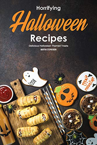 Horrifying Halloween Recipes: Delicious Halloween Themed Treats