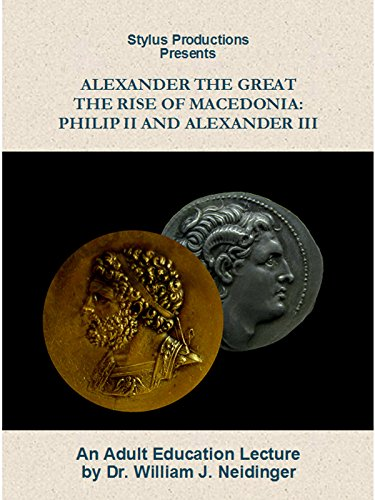Alexander the Great: The Rise of Macedonia: Philip II and Alexander III