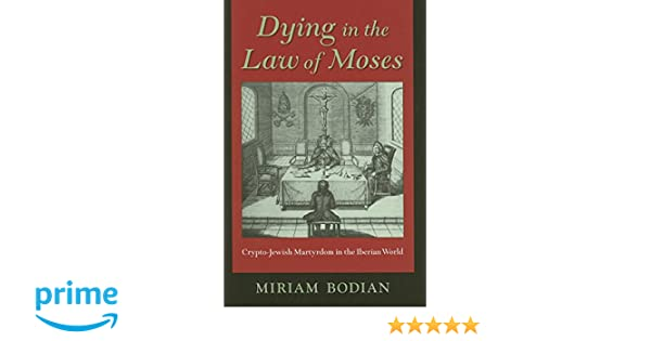 dying in the law of moses bodian miriam