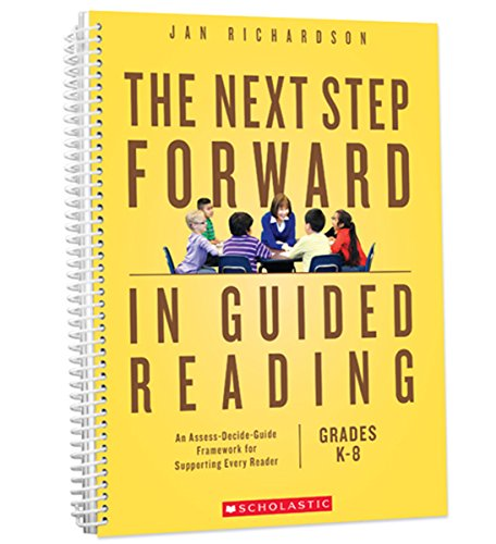 - The Next Step Forward in Guided Reading: An Assess-Decide-Guide Framework for Supporting Every Reader