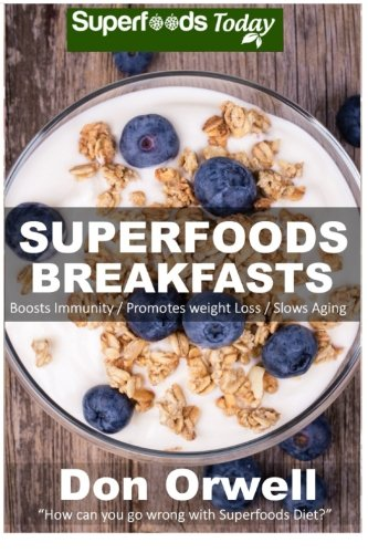 Superfoods Breakfasts Antioxidants Phytochemicals plan weight