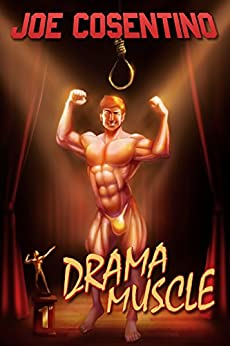 Drama Muscle: A Nicky and Noah Mystery (Nicky and Noah Mysteries Book 2) by [Cosentino, Joe]