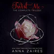 Twist Me: The Complete Trilogy Audiobook by Anna Zaires Narrated by Shirl Rae, Roberto Scarlato
