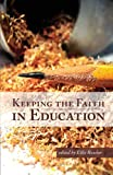 Keeping the Faith in Education, , 0982753047