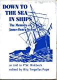 img - for Down to the Sea in Ships: Memoirs book / textbook / text book