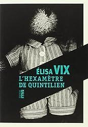 L'héxamètre de Quintilien : Sélectionné pour le Prix Maison de la Presse
