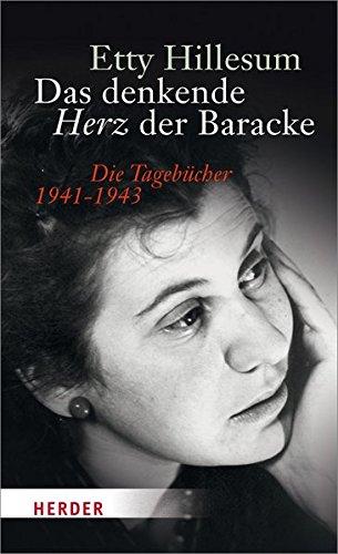Das denkende Herz der Baracke: Die Tagebücher 1941-1943