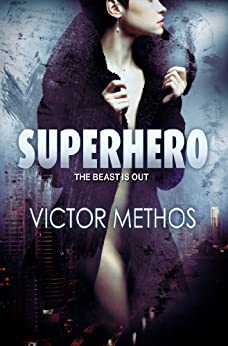 Superhero (An Action Thriller) by [Methos, Victor]