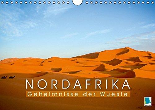 Nordafrika: Geheimnisse der Wueste (Wandkalender 2016 DIN A4 quer): Nordafrikanische Wüstenlandschaften (Monatskalender, 14 Seiten) (CALVENDO Natur)