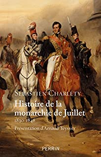 Histoire de la monarchie de Juillet, 1830-1848, Charléty, Sébastien