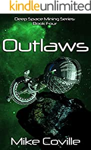 Outlaws (Deep Space Mining Series Book 4)
