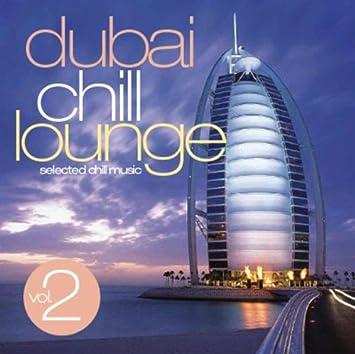 Various Artists Dubai Chill Lounge 2 Amazon Com Music