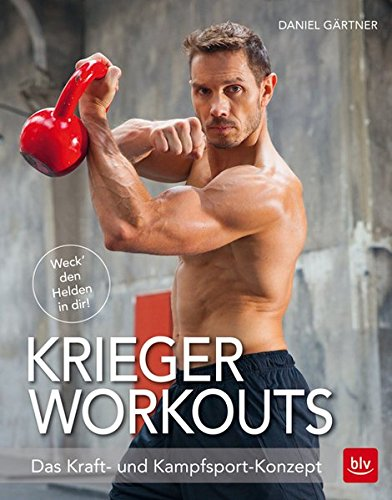 Krieger Workouts: Das Kraft- und Kampfsport-Konzept