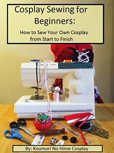 Cosplay Sewing For Beginners How To Sew Your Own Cosplay From Start Awesome Good Sewing Machine For Cosplay