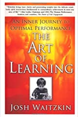 The Art of Learning: An Inner Journey to Optimal Performance Paperback
