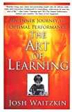 img - for The Art of Learning: An Inner Journey to Optimal Performance book / textbook / text book