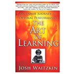 The Art of Learning: An Inner Journey to Optimal Performance