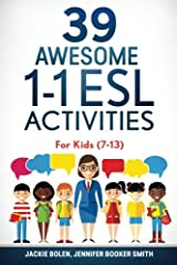 39 Awesome 1-1 ESL Activities: For Kids (7-13) Paperback