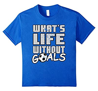 Soccer Player Funny Shirt What's Life Without Goals
