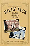 Billy Jack: His Life, His Story, His Way, William H. Jackson, 1475927959