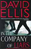 In the Company of Liars, David Ellis, 0399152474