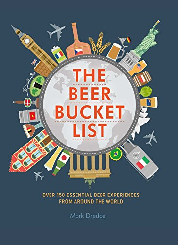 The Beer Bucket List: Over 150 essential beer experiences from around the world (Little Pookie) by Mark Dredge