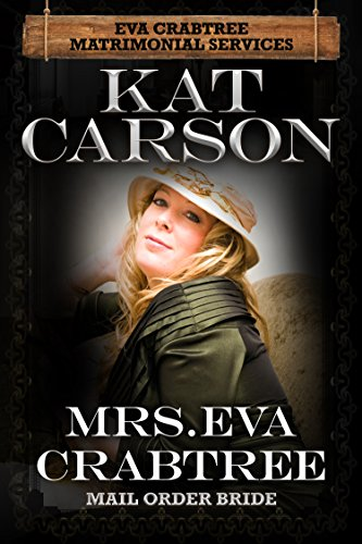 Mrs. Eva Crabtree: (Mrs. Eva Crabtree's Matrimonial Services Series Book 1) by [Carson, Kat]