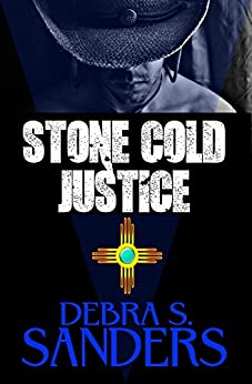 Stone Cold Justice by [Sanders, Debra S.]