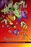A Betrayal Of Butterflies (the Butterflies Trilogy Book 3)