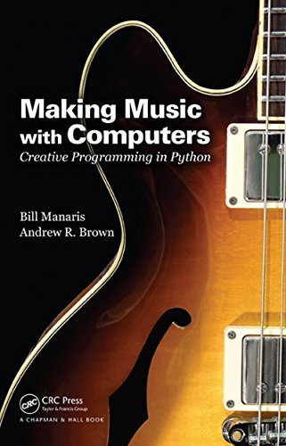 Download Making Music with Computers: Creative Programming in Python (Chapman & Hall/CRC Textbooks in Computing) Pdf
