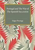 img - for Portugal and the War of the Spanish Succession: A Bibliography with Some Diplomatic Documents book / textbook / text book